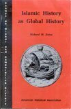 Islamic History as Global History, Eaton, Richard M., 0872290468