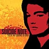 You're Not Looking So Good by Suicide Note (2003-01-30)