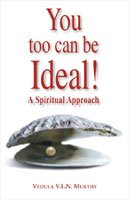 You too Can be Ideal! A Spiritual Approach PDF
