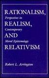 Rationalism, Realism, and Relativism, Robert L. Arrington, 0801495636