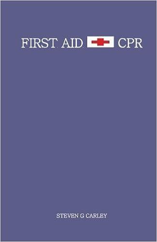 First Aid & CPR: Steven G Carley, Paul J Evans