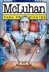 img - for McLuhan Para Principiantes (Spanish Edition) book / textbook / text book