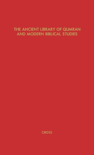 The Ancient Library of Qumran and Modern Biblical Studies by Praeger
