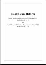 Health Care Reform: Patient Protection and Affordable Health Care ACT, Public Law 111-148 and Health Care and Education Reconciliation Act of 2010, Public Law 111-152