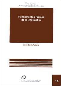 Fundamentos Físicos De La Informática Manual Docente Universitario área De Enseñanzas Técnicas Spanish Edition García Rubiano Jesús 9788496718142 Amazon Com Books