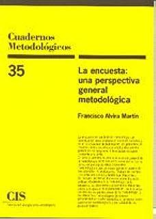 La Encuesta: Una Perspectiva General Metodológica (Cuadernos Metodológicos)