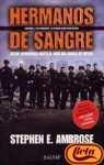 Hermanos de sangre: desde Normandia hasta el nido del águila de Hitler (Sangre Hermanos De)