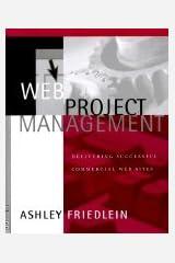 Web Project Management Delivering Successful Commercial Web Sites Paperback