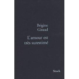 vignette de 'Amour est très surestimé (L') (Brigitte Giraud)'