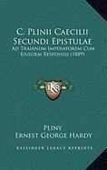 C. Plinii Caecilii Secundi Epistulae: Ad Traianum Imperatorem Cum Eiusdem Responsis (1889) ebook