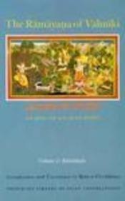 The Ramayana of Valmiki: An Epic of Ancient India, Vol. 1: Balakanda