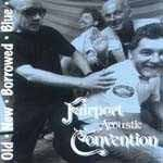 Old New Borrowed Blue By Fairport Convention (2002-05-13)