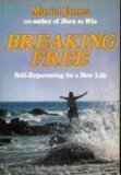 Breaking Free : Self-Reparenting for a New Life, James, Muriel, 0201046652