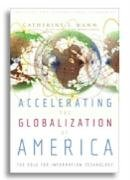 Accelerating the Globalization of America: The Next Wave of Information Technology -