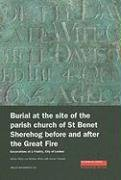 Burial at the Site of the Parish Church of St Benet Sherehog Before and After the Great Fire: Excavations at 1 Poultry, City of London (MoLA Monograph)