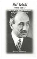 Pal Teleki (1879-1941): The Life of a Controversial Hungarian Politician (East European Monographs; Chsp Hungarian Studies)