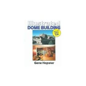 Illustrated Dome Building: Step-by-step Complete Plans Paperback