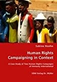 Human Rights Campaining in Context, Sabine Hoehn, 3836457466