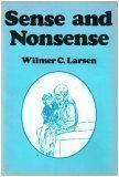 Sense and Nonsense, Wilmer C. Larsen, 0533089352