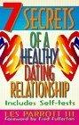7 Secrets of a Healthy Dating Relationship, Les Parrott, 0834115549