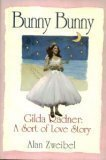 Bunny Bunny:: Gilda Radner: A Sort of Love Story by Villard