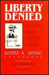 Liberty Denied, Donna A. Demac, 0934638098
