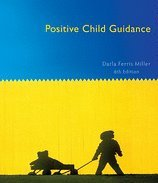 Positive Child Guidance (6th, 10) by Miller, Darla Ferris [Paperback (2009)]