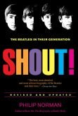 Shout! The Beatles in Their Generation by Philip Norman (2013) Hardcover