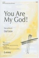 You Are My God!: SATB Divisi with Opt. Brass and Percussion pdf