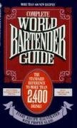 [(Complete World Bartender Guide : The Standard Reference to More Than 2,500 Drinks)] [Edited by Bob Sennett] published on (November, 2005)
