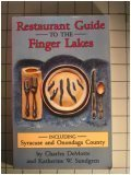 Restaurant Guide to the Finger Lakes, Charles DeMotte and Katherine W. Sundgren, 0935526161