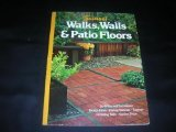 Walks Walls and Patio Floors (Sunset gardening & outdoor building books)