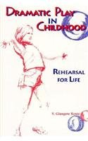 Dramatic Play in Childhood: Rehearsal for Life