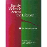 img - for Family Violence across the Lifespan: An Introduction by Ola W. Barnett (1996-11-27) book / textbook / text book