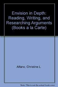 Envision in Depth: Reading, Writing, and Researching Arguments, Books a la Carte Edition (2nd Edition)