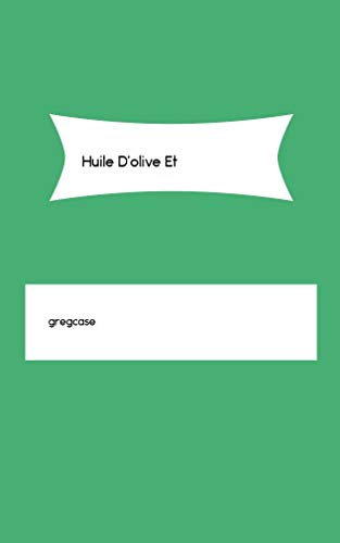 (Huile D'olive Et (French Edition))