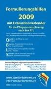 Formulierungshilfen 2009 für die Pflegeprozessplanung nach den ATL: mit Evaluationskalender 2009, berücksichtigt 5 Expertenstandards