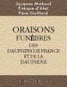 img - for Oraisons fun?bres des Dauphins de France et de la Dauphine book / textbook / text book