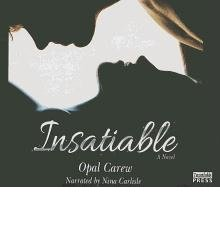 Opal Disc - [ INSATIABLE ] By Carew, Opal ( Author) 2012 [ Compact Disc ]