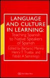 Language & Culture in Learning: Teaching Spanish to Native Speakers of Spanish