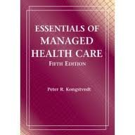 Essentials of Managed Health Care (MANAGED HEALTH CARE HANDBOOK (KONGSTVEDT)) 5th (fifth) edition by