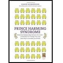 Prince Harming Syndrome by Karen Salmansohn. (QNY,2009) [Hardcover]