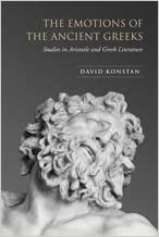 Book The Emotions of the Ancient Greeks: Studies in Aristotle and Classical Literature (Robson Classical Lectures)
