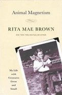 Download Animal Magnetism- My Life with Creatures Great & Small (09) by Brown, Rita Mae [Hardcover (2009)] PDF