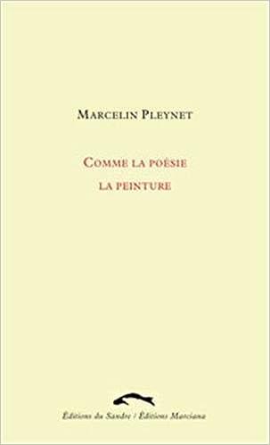 Comme la poesie la peinture: Amazon.es: Pleynet, Marcelin ...