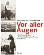 Vor aller Augen: Fotodokumente des nationalsozialistischen Terrors in der Provinz