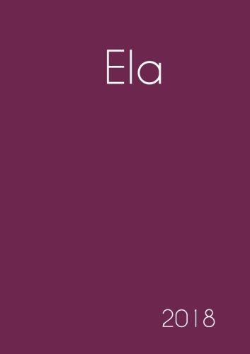 Download 2018: Namenskalender 2018 - Ela - DIN A5 - eine Woche pro Doppelseite (German Edition) pdf