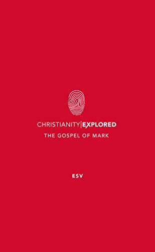 Christianity Explored: Mark's Gospel ESV