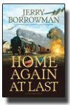 img - for Home Again at Last by Jerry Borrowman (2008) Hardcover book / textbook / text book