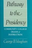 Pathway to the Presidency: Community College Deans of Instruction